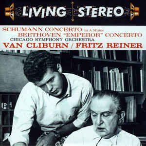 "Schumann* / Beethoven* / Van Cliburn / Fritz Reiner / Chicago Symphony Orchestra* - Concerto In A Minor / ""Emperor"" Concerto (CD) at Discogs"