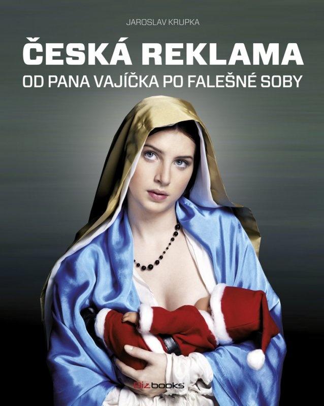 Česká reklama - od pana Vajíčka po falešné soby