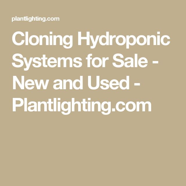 Cloning Hydroponic Systems for Sale - New and Used - Plantlighting.com