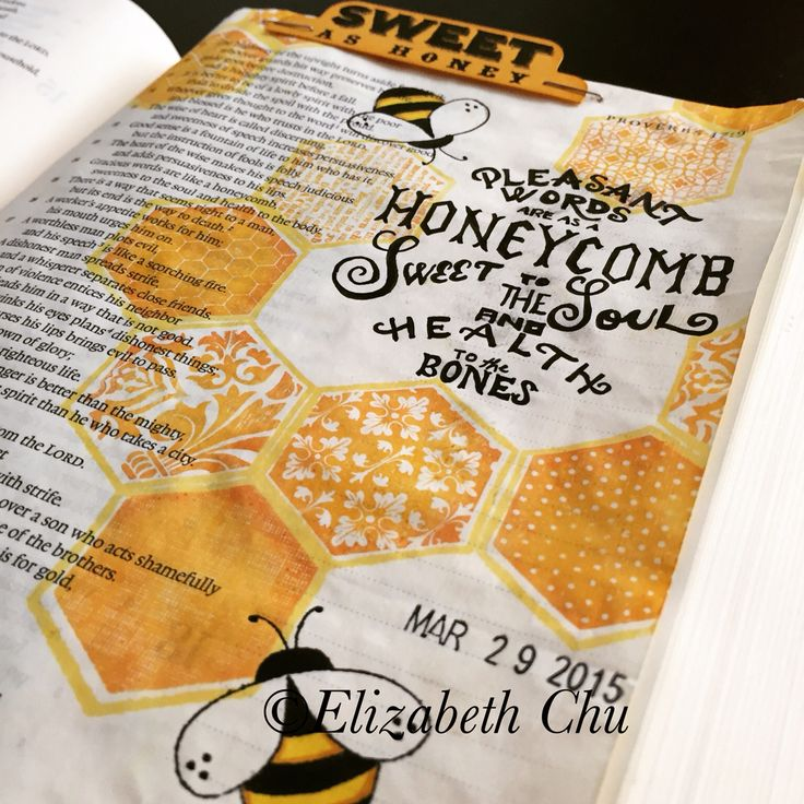 Pleasant words are like a honeycomb... Proverbs 16:24  Prepped with clear gesso. Used CTMH stamps & ink, and FC big PITT pens to color in bees. Cricut Art Philosophy tab with stazon stamped image. Micron pen for lettering #illustratedfaith #biblejournaling