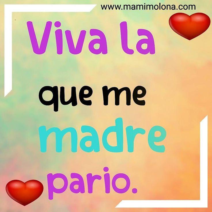 Viva la madre que me pario #mamimolona  #mamá #madres #super #madrescoraje