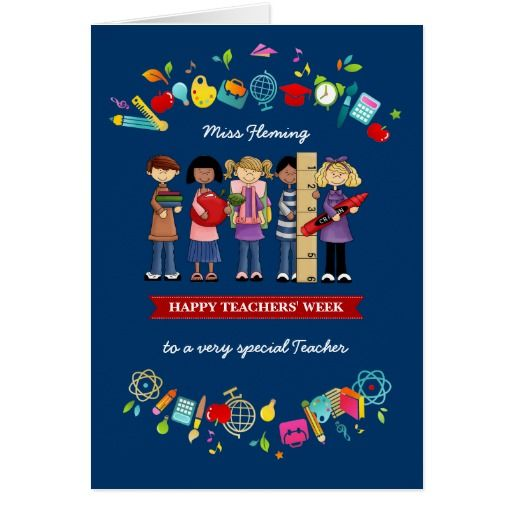 Happy Teachers' Week to a very special Teacher. School Kids design Teacher Appreciation Week Greeting Cards for Teachers with personalized name and greeting. Matching cards, postage stamps and other products available in the Business / Occupation Specific / Education, Childcare Category of the Mairin Studio store at zazzle.com