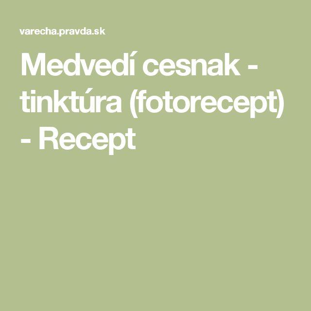 Medvedí cesnak - tinktúra (fotorecept) - Recept