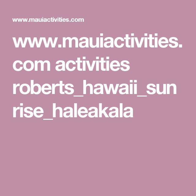 www.mauiactivities.com activities roberts_hawaii_sunrise_haleakala