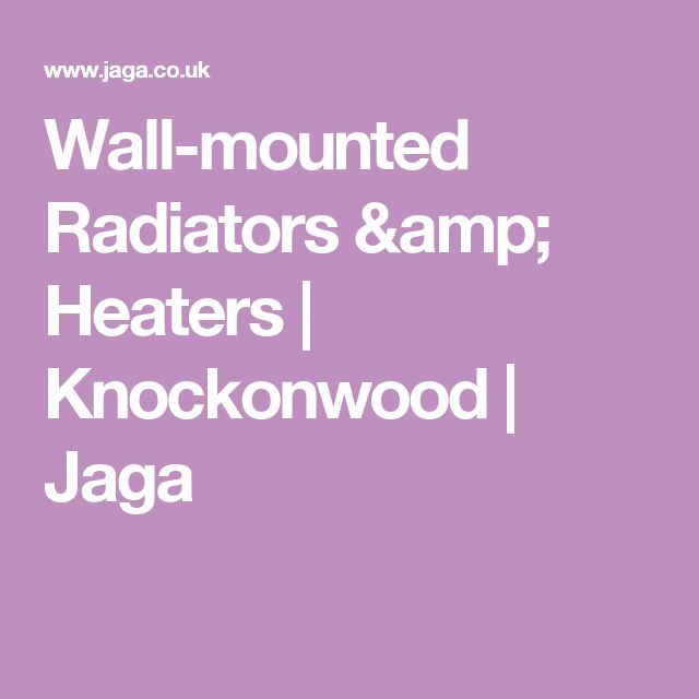 Wall-mounted Radiators & Heaters | Knockonwood | Jaga