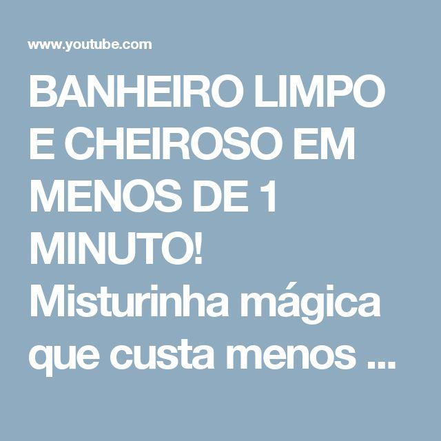 BANHEIRO LIMPO E CHEIROSO EM MENOS DE 1 MINUTO! Misturinha mágica que custa menos de R$3,00 - YouTube