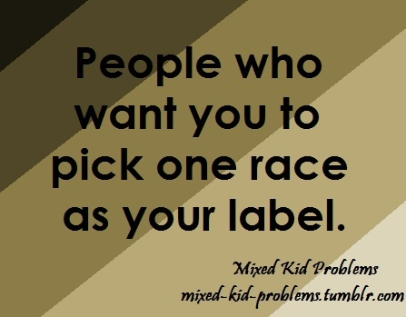 Mixed Kid Problem: Race Label. Why is it your business anyway?