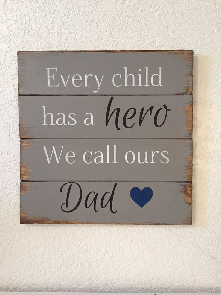 """Every child has a hero we call ours dad 13""""h x 14"""" w hand-painted, wood sign, home decor, best dad, gift for daddy,fathers day,christmas dad"""