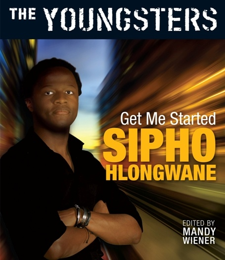 The Youngsters: Get Me Started by Sipho Hlongwane