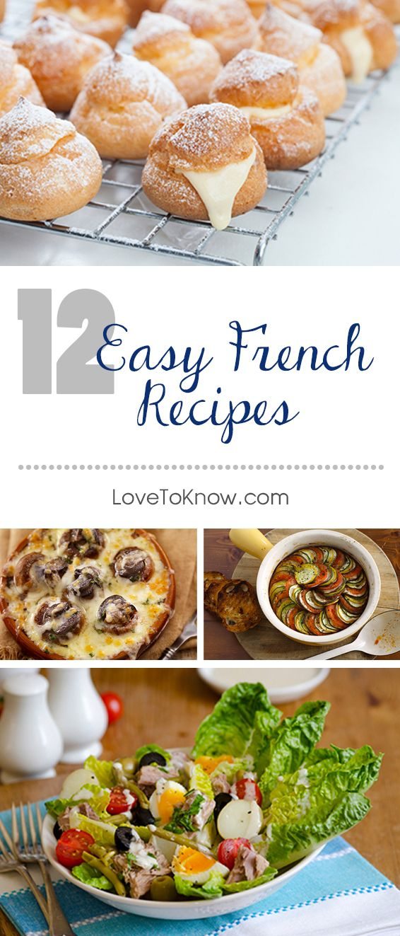If you have basic cooking skills, you can master a few easy French recipes. Impress your friends and family with some traditional French foods that do not require special techniques or a lot of preparation time. Impress your friends and family with these delicious - and fairly simple to prepare - dishes. | 12 Easy French Recipes from #LoveToKnow