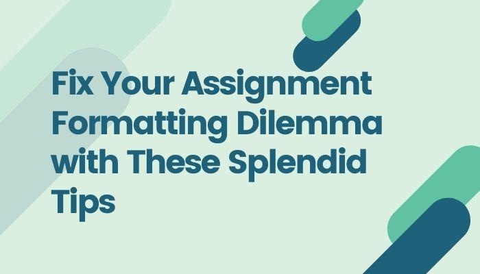 Beheben Sie Ihr Formatierungsdilemma mit diesen tollen Tipps