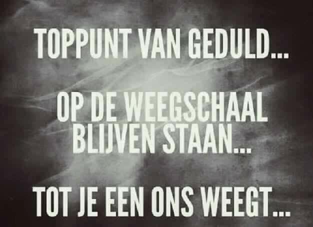 #spreuk #citaat #nederlands #teksten #spreuken #citaten #grappig #dieet #lijnen #afvallen #weegschaal #geduld