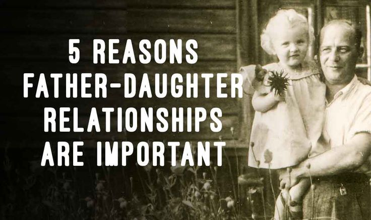 5 Reasons Father-Daughter Relationships Are Important.  At least I had one decent parent, and it wasn't my mother.