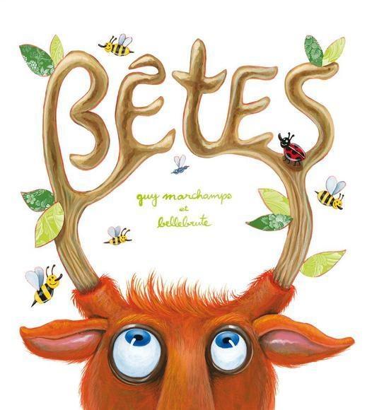 Bêtes, par Guy Marchamps (illustrations de Bellbrute) (poésie) Des poèmes rigolos au sujet des animaux.