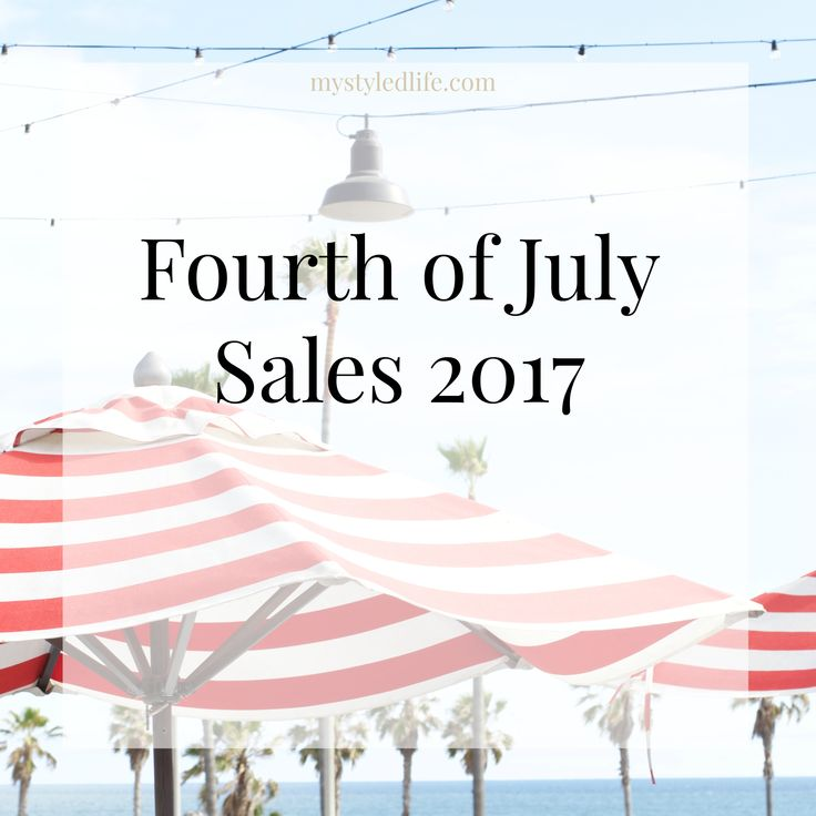 4th of July Sales 2017 - 4th of July sales, Fourth of July sales 2017, 4th of july weekend sales 2017, Fourth of July weekend sales 2017, My Styled Life, the biggest 4th of july sales 2017, the best 4th of july sales 2017, 4th of july clothing sales, Kendall of My Styled Life, fashion blogger.