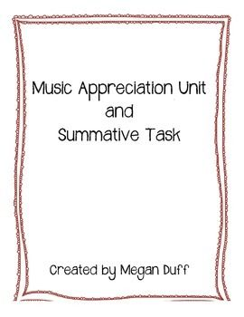 A unit of mini-lessons with written responses for music appreciation. Includes summative task and assessment.