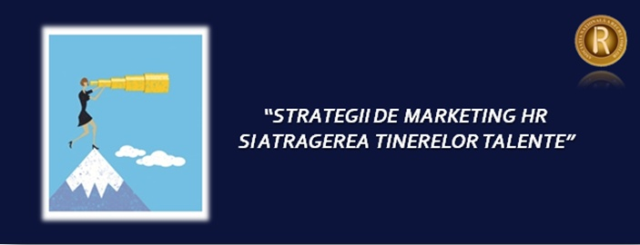 "Asociatia Nationala a Recrutorilor are onoarea de a va invita la Masa rotunda pe tema ""Strategii de marketing HR si atragerea tinerelor talente"""