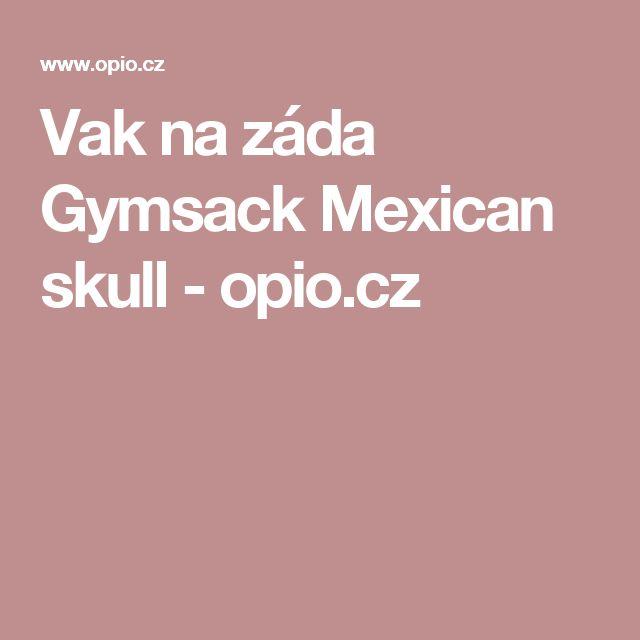 Vak na záda Gymsack Mexican skull   - opio.cz