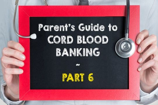 Comprehensive Guide to #CordBloodBanking - Part 6
