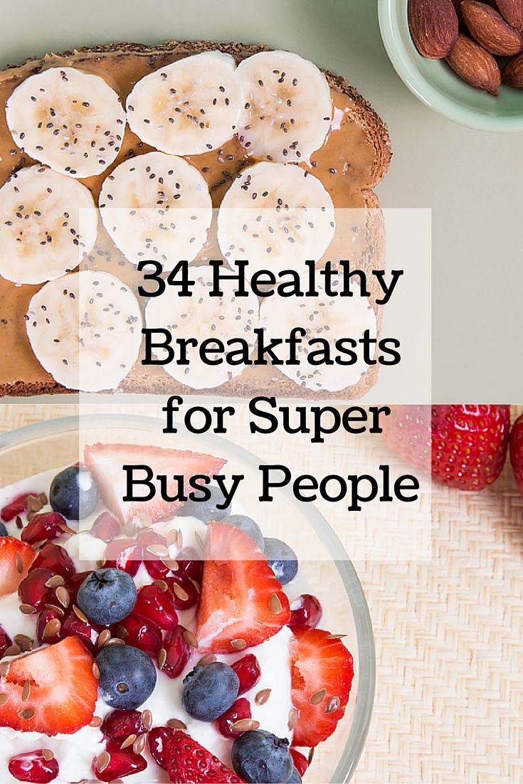 34 Healthy Breakfasts for Super Busy People #healthy #breakfast