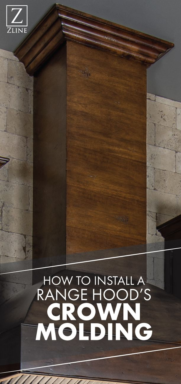 How To Install A Range Hood S Crown Molding Range Hoods Installation Crown Molding