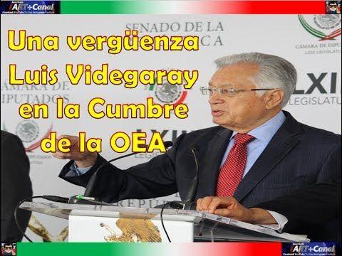 Una vergüenza Luis Videgaray en la Cumbre de la OEA