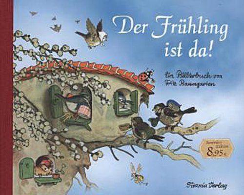 Der Frühling ist da  |  Fritz Baumgarten  | 9783864724084