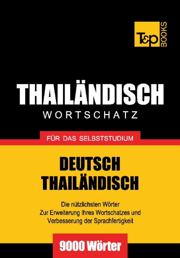 Wortschatz Deutsch Thailandisch Fur Das Selbststudium 9000 Worter Wortschatz Thai Lernen Worter