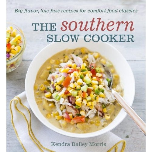 "Pre-order it now! ""The Southern Slow Cooker: Big-Flavor, Low-Fuss Recipes for Comfort Food Classics"""