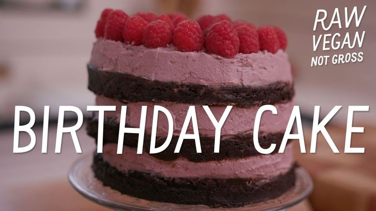 Raw. Vegan. Not Gross. - Birthday Cake