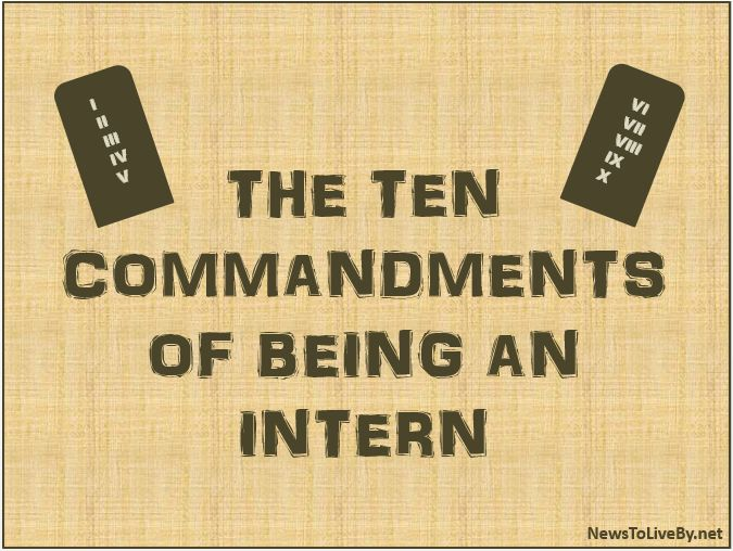The  Commandments Of Being An Intern HttpWwwNewstoliveby