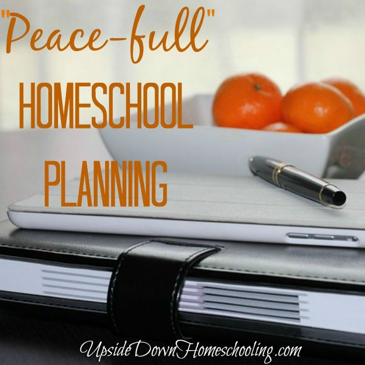 A timely post considering the challenges of homeschool planning, and offering wise counsel for the Christian mom. (Proverbs 3:5-6) http://upsidedownhomeschooling.com/peacefull-homeschool-planning