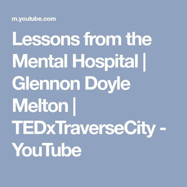 Lessons from the Mental Hospital | Glennon Doyle Melton | TEDxTraverseCity - YouTube