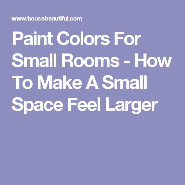 Best Paint Colors For Small Spaces: 17 Best Ideas About Painting Small Rooms On Pinterest