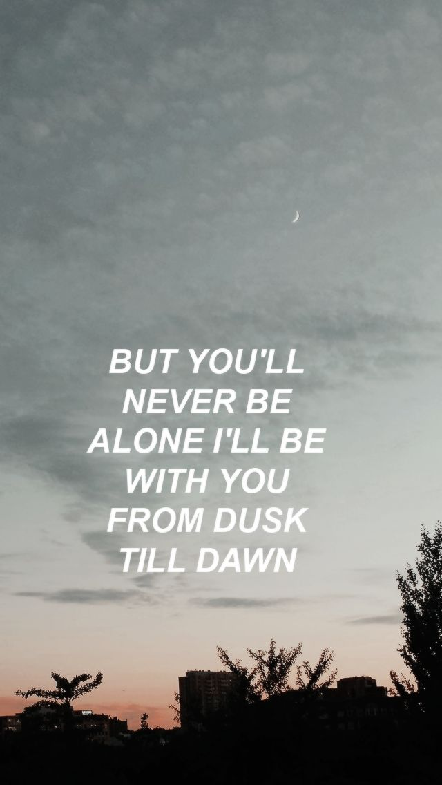Image result for dusk till dawn quotes zayn | Dawn quotes