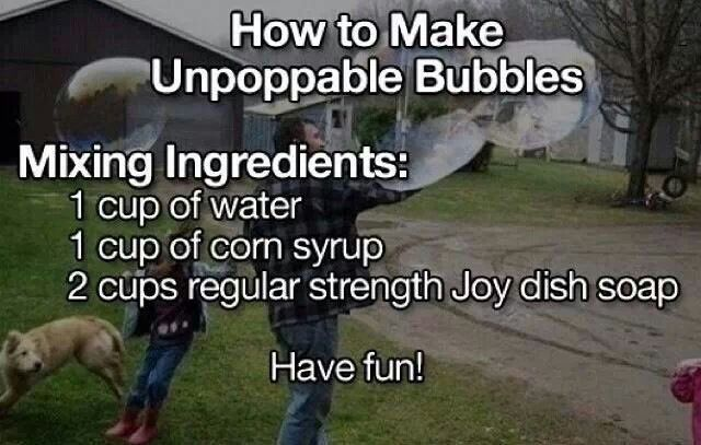 Summer fun - add 3 to 4 Table spoons of glycerine to this mixture and you've got real good long ladting bubbles baby!!