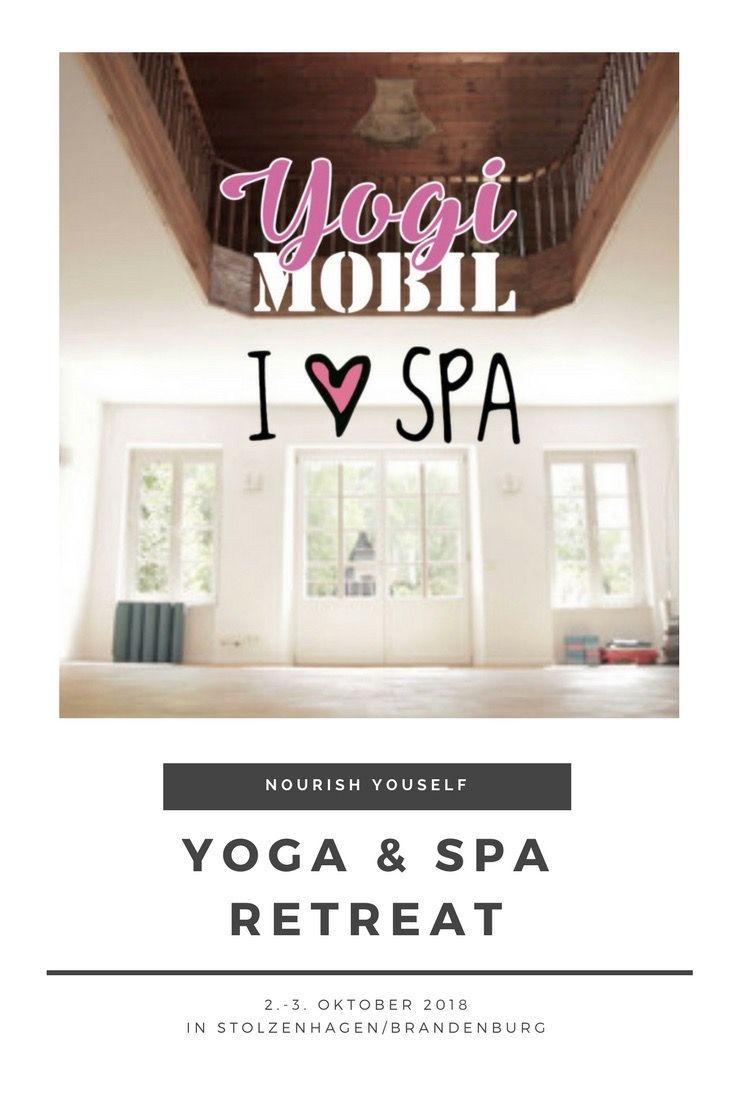 Nourish Yourself Yoga Spa Retreat Vom 2 3 Oktober In