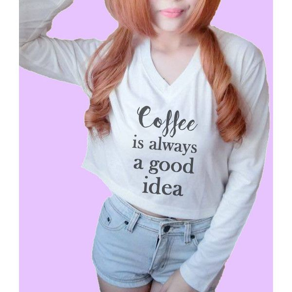 Coffee is always a good idea tshirt Cream Long sleeve crop shirt S M L... ❤ liked on Polyvore featuring tops, blue long sleeve top, blue top, blue crop top, crop shirt and long sleeve crop top