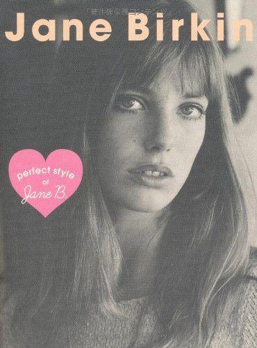 ジェーン・バーキン perfect style of J (MARBLE BOOKS Love Fashionista) マーブルブックス, http://www.amazon.co.jp/dp/4896102045/ref=cm_sw_r_pi_dp_8J92sb1W8FYM9