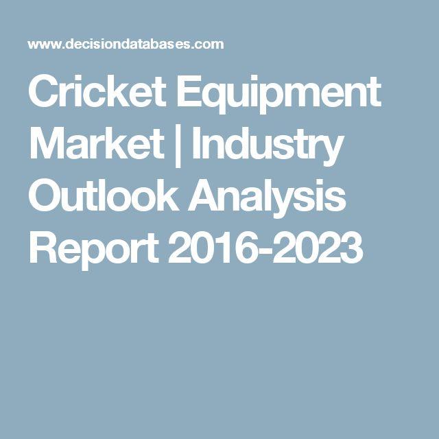Cricket Equipment Market | Industry Outlook Analysis Report 2016-2023