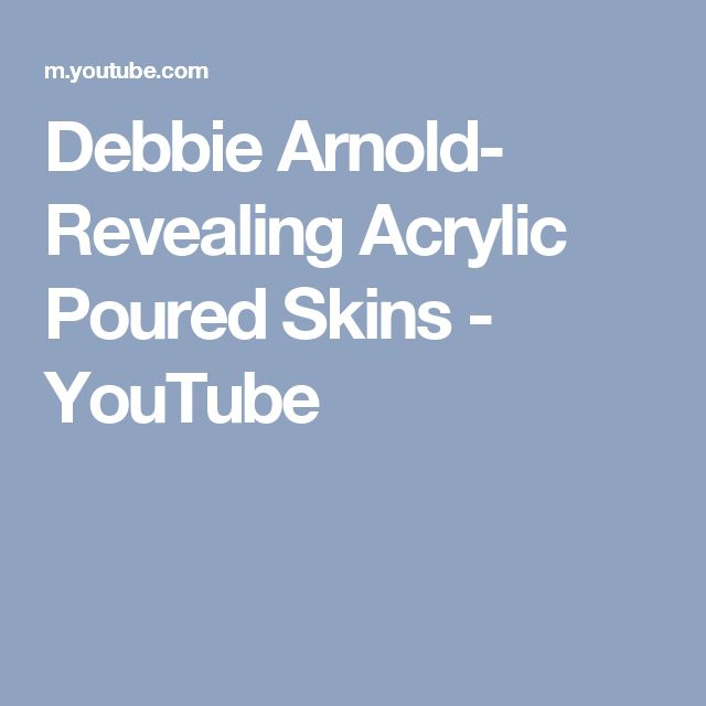 Debbie Arnold- Revealing Acrylic Poured Skins - YouTube