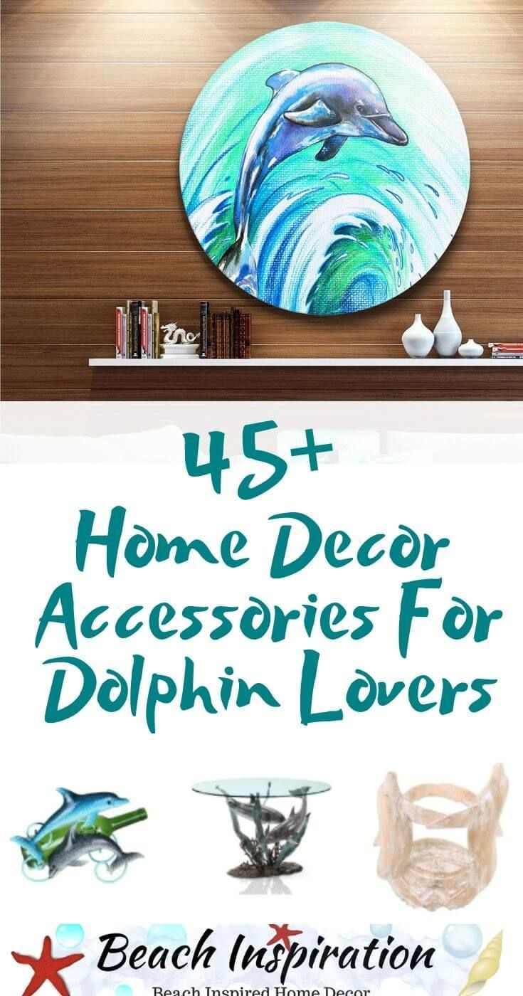 45 Home Decor Accessories For Dolphin Lovers Home Decor