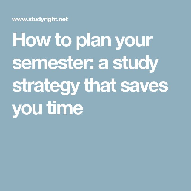 How to plan your semester: a study strategy that saves you time