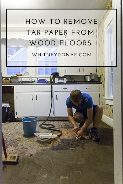 How To Remove Tar Paper From Wood Floors Diy Refinish