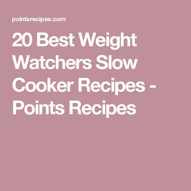 20 Best Weight Watchers Slow Cooker Recipes - Points Recipes