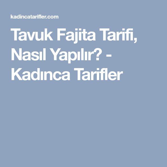Tavuk Fajita Tarifi, Nasıl Yapılır? - Kadınca Tarifler