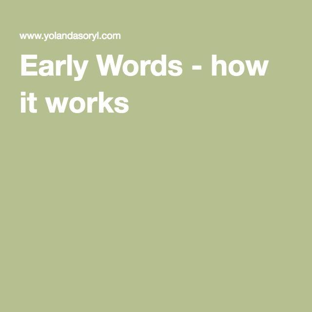 Early Words - how it works Yolanda Soryl