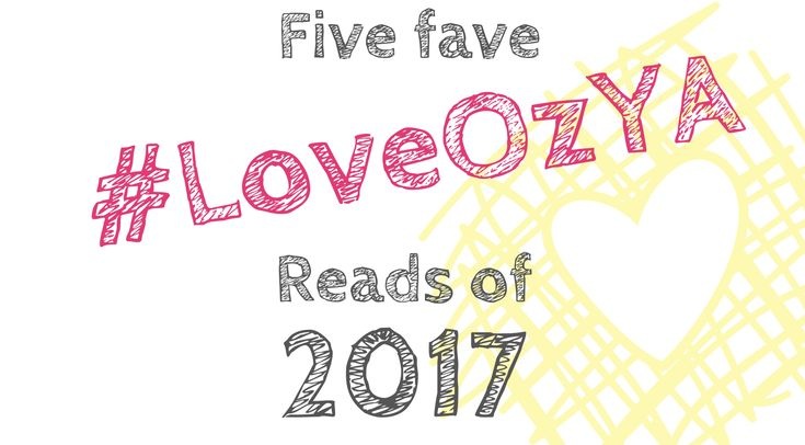 Five Fave #LoveOzYA Reads of 2017