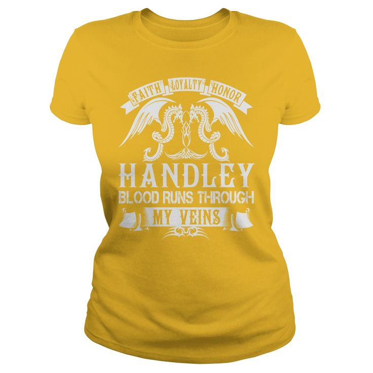 Faith Loyalty Honor HANDLEY Blood Runs Through My Veins Name Shirts #gift #ideas #Popular #Everything #Videos #Shop #Animals #pets #Architecture #Art #Cars #motorcycles #Celebrities #DIY #crafts #Design #Education #Entertainment #Food #drink #Gardening #Geek #Hair #beauty #Health #fitness #History #Holidays #events #Home decor #Humor #Illustrations #posters #Kids #parenting #Men #Outdoors #Photography #Products #Quotes #Science #nature #Sports #Tattoos #Technology #Travel #Weddings #Women
