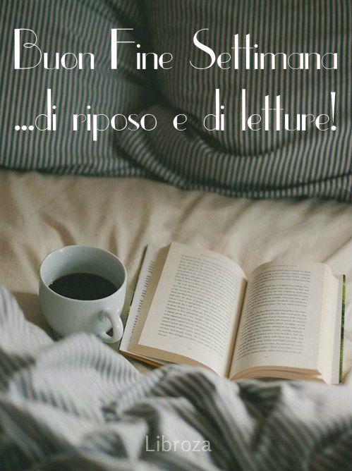Buon venerdì e buon fine settimana a tutti! Happy weekend - Libroza.com